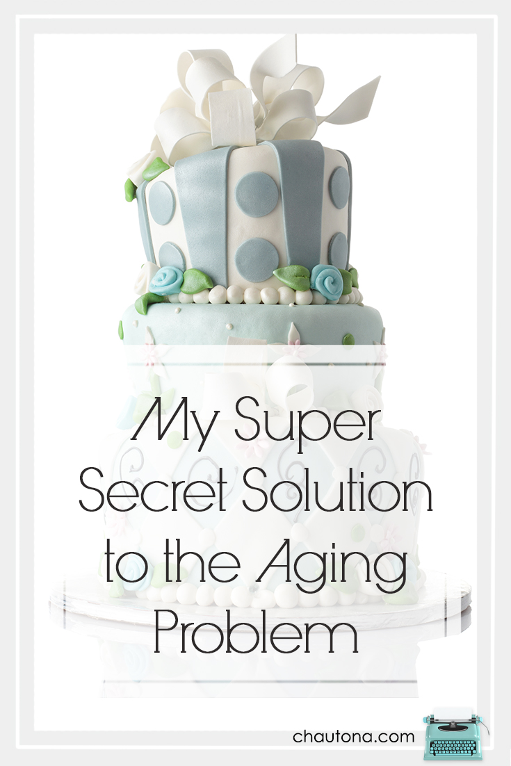 My Super Secret Solution to the Aging Problem