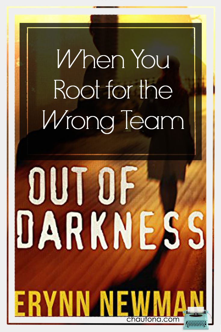 When You Root for the Wrong Team: Out of Darkness