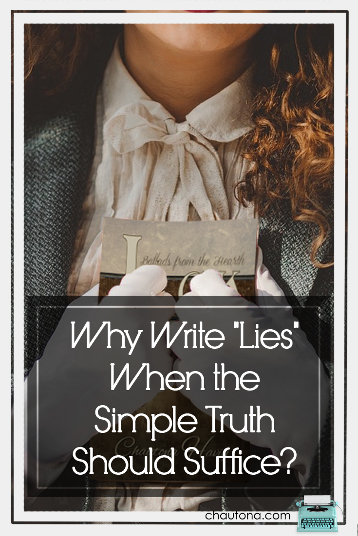 """Why Write """"Lies"""" When the Simple Truth Should Suffice?"""