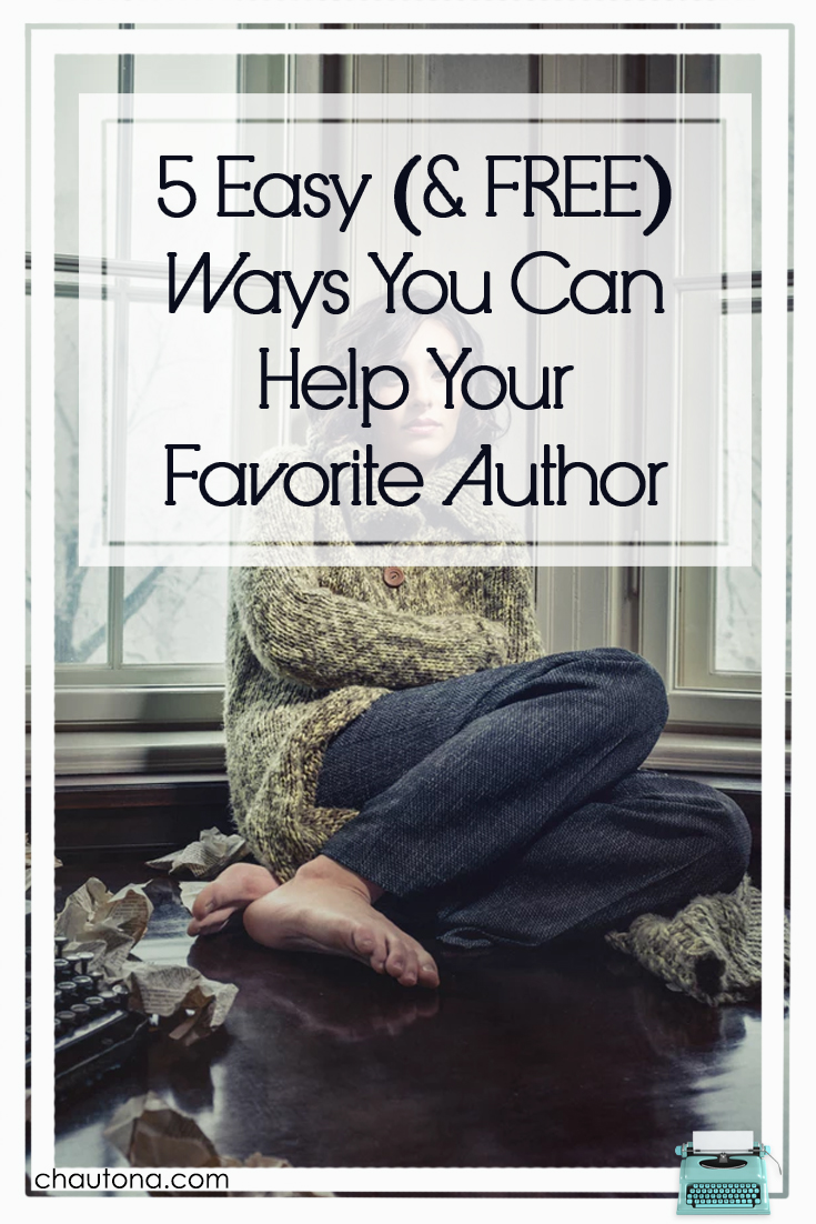 5 Easy (& FREE) Ways You Can Help Your Favorite Author