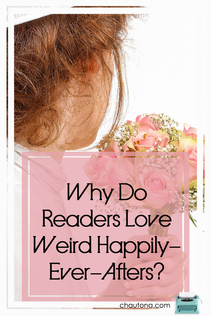 Why Do Readers Love Weird Happily- Ever-Afters?