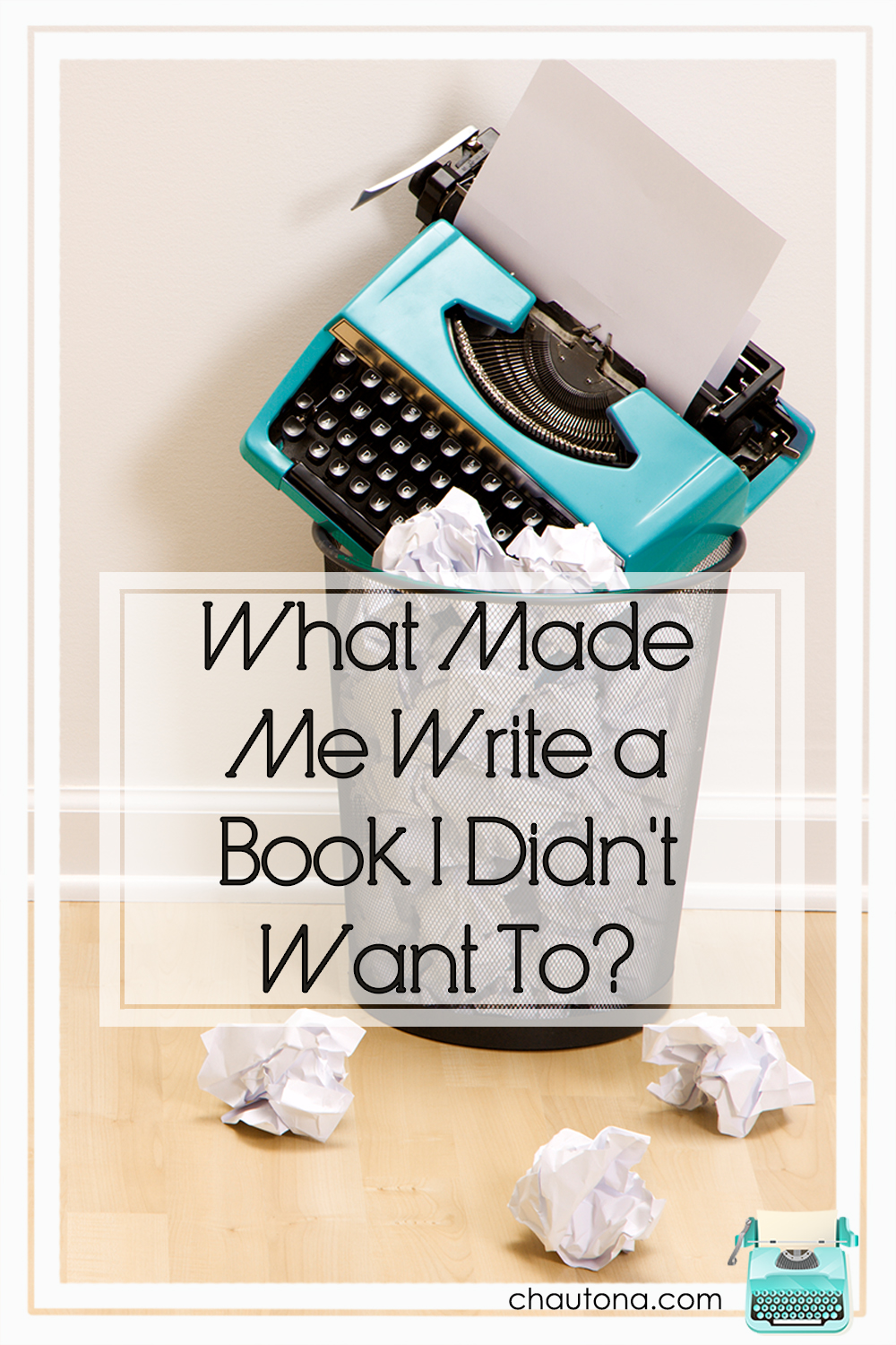 What Made Me Write a Book I Didn't Want To?
