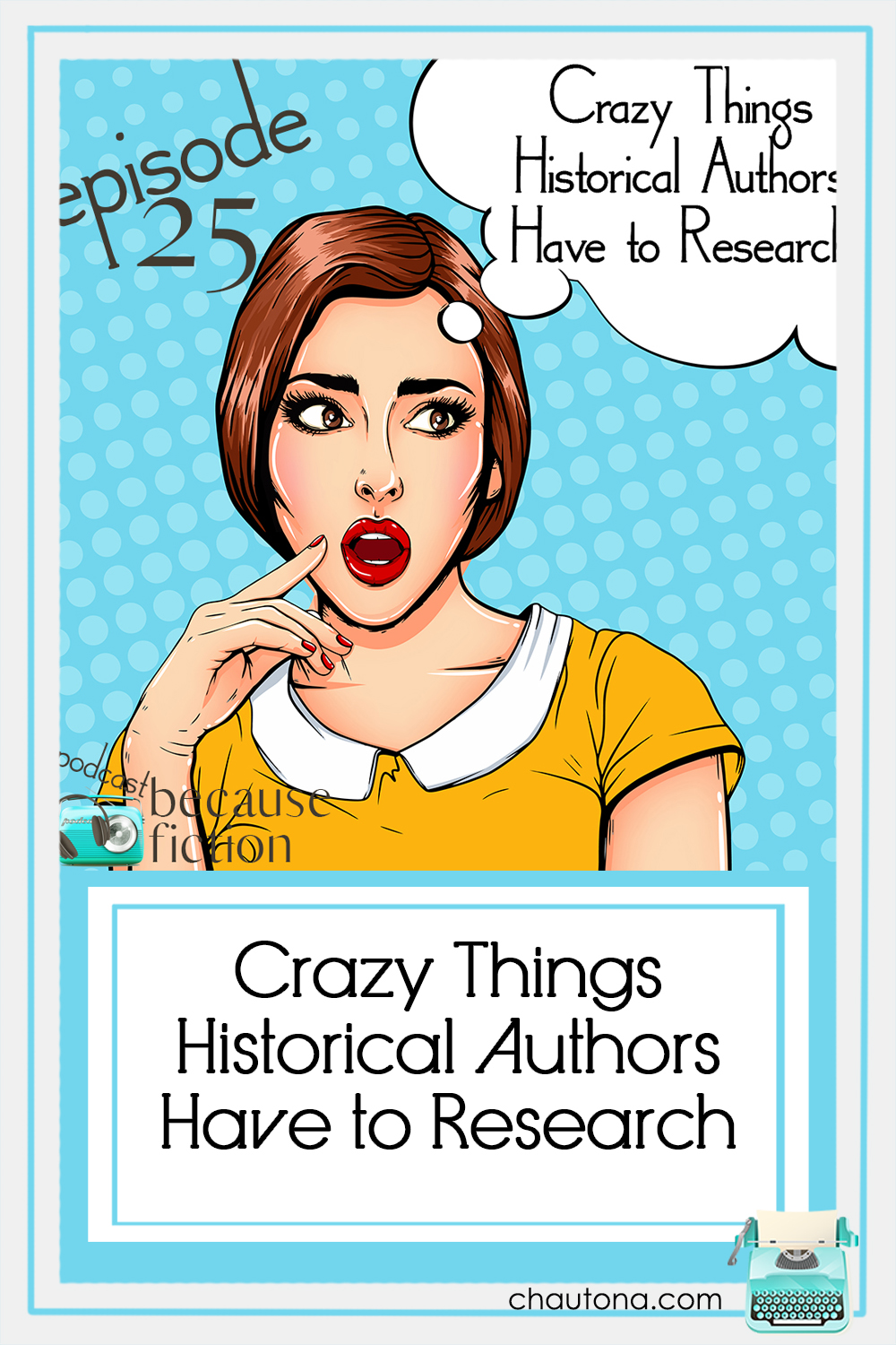 Crazy Things Historical Authors Have to Research