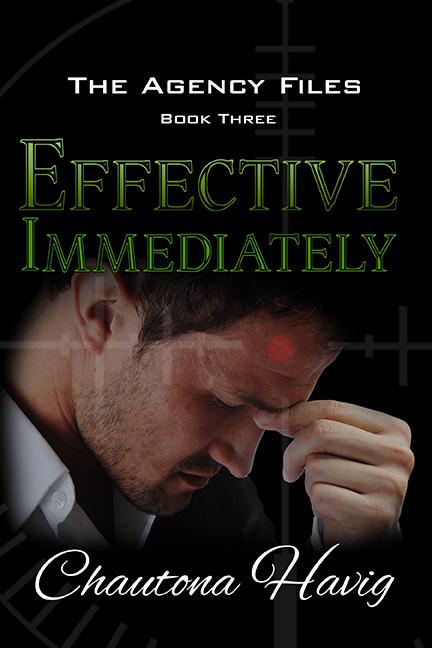 Effective Immediately (Agency Files Book 3)