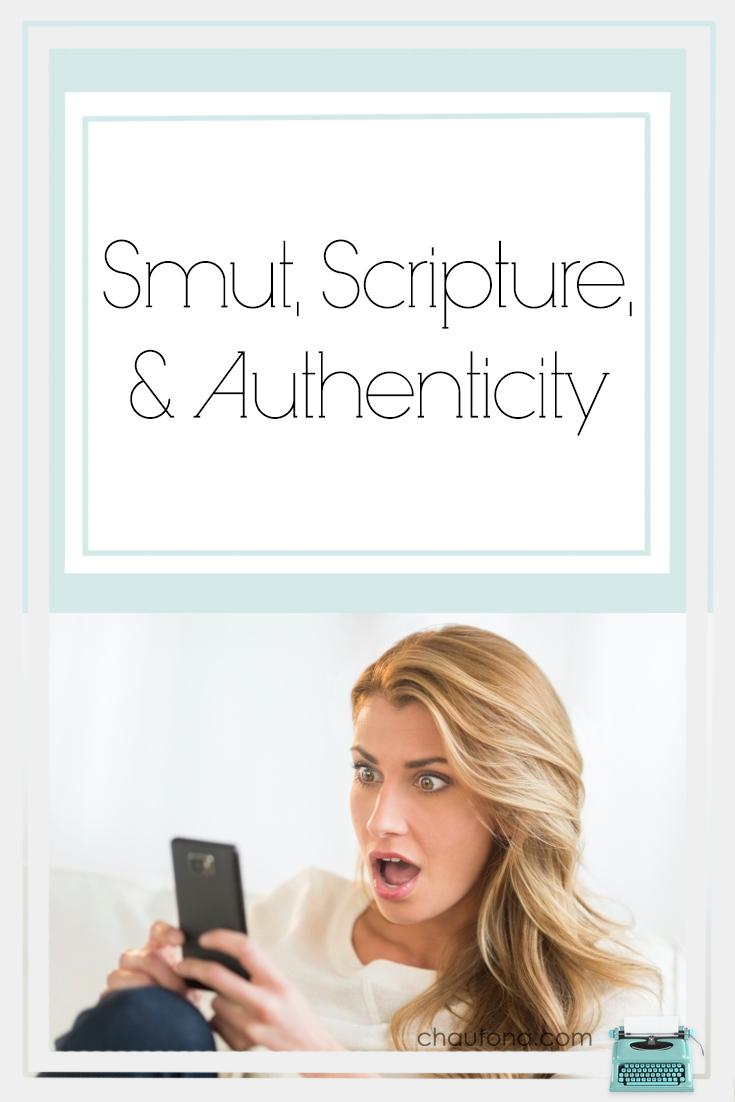 Smut, Scripture, & Authenticity