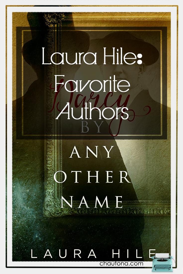Laura Hile: Favorite Authors