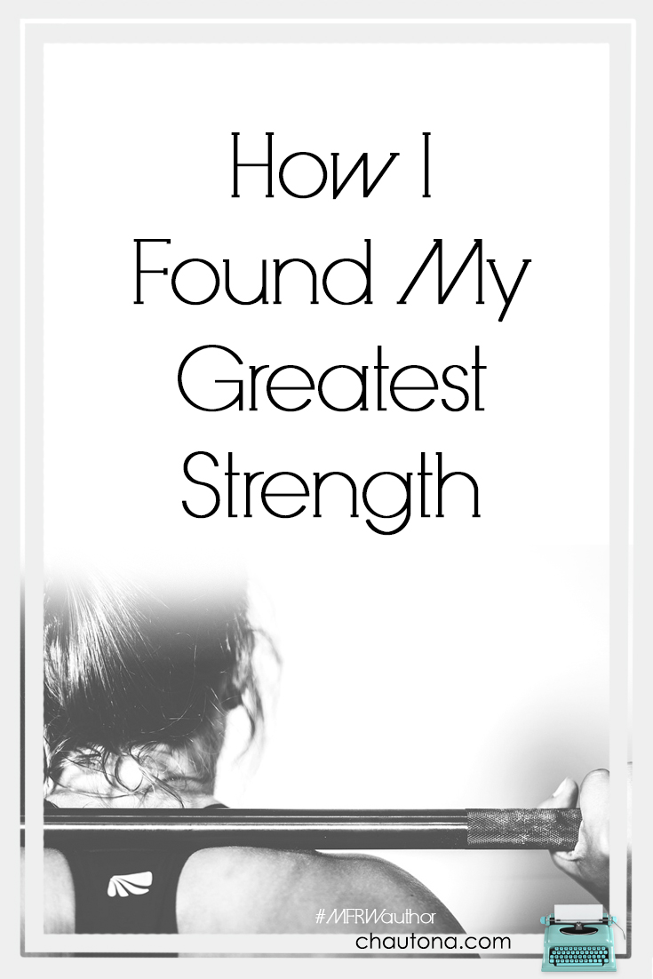 how i found my greatest strength havig how i found my greatest strength