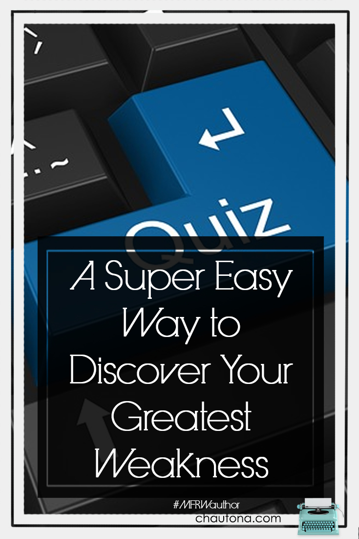 A Super Easy Way to Discover Your Greatest Weakness