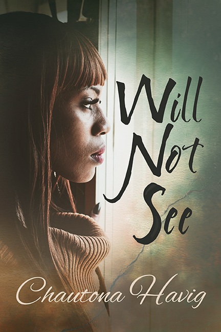 Will Not See (Sight Unseen Series Book 2)