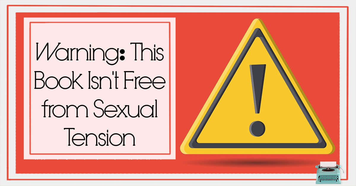 Warning: This Book Isn't Free from Sexual Tension