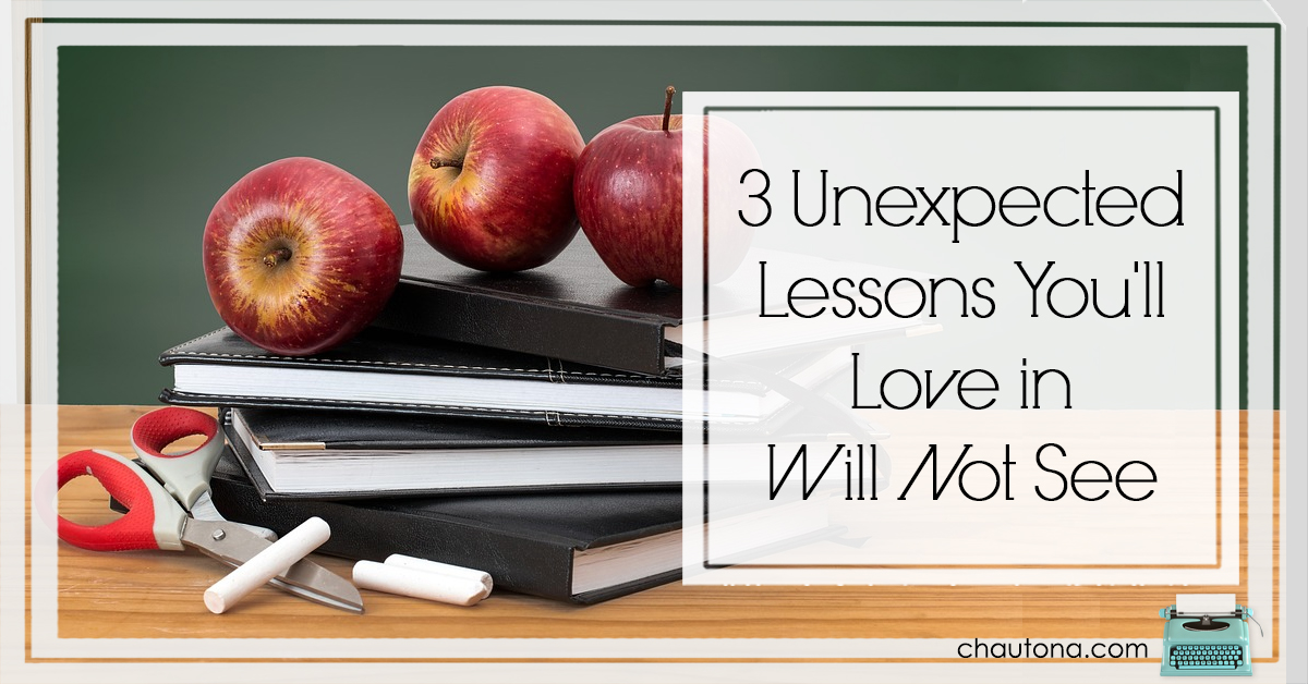3 Unexpected Lessons You'll Love in Will Not See