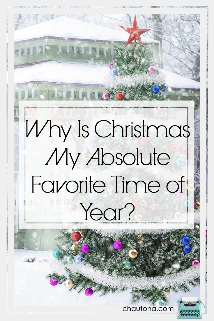 Why Is Christmas My Absolute Favorite Time of Year?