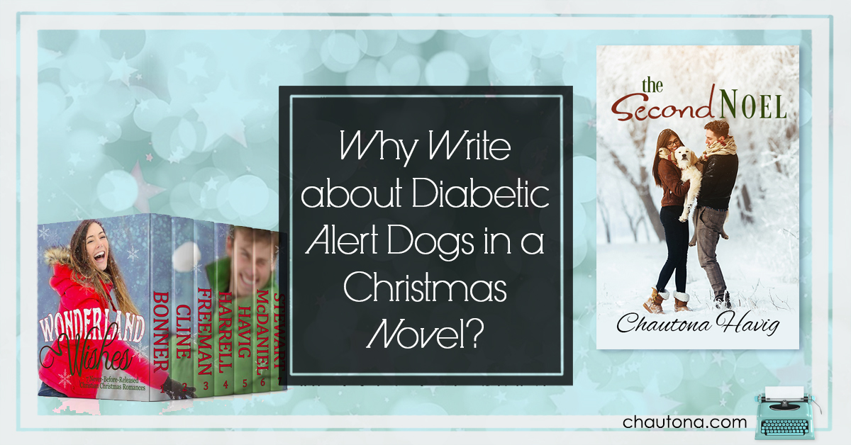 Why Write about Diabetic Alert Dogs in a Christmas Novel?