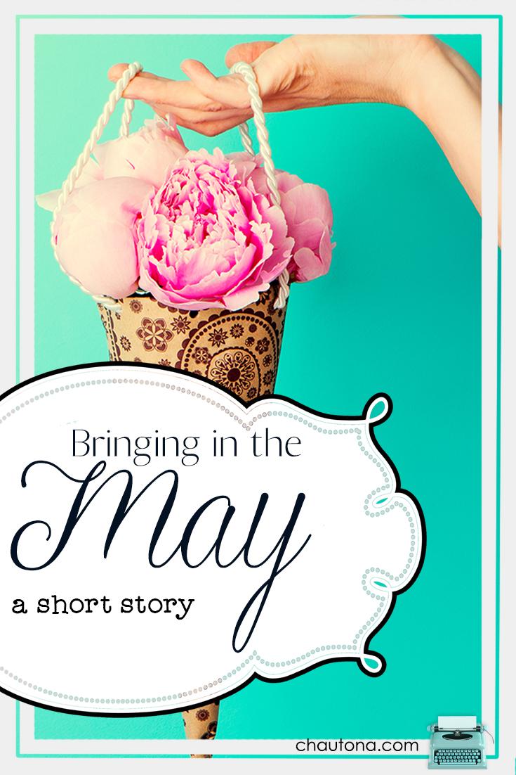 """Bringing in the May"" a FREE May Day Short Story"