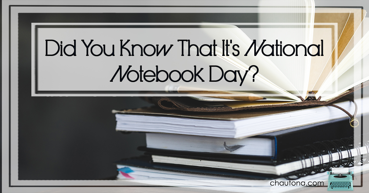 Did You Know That It's National Notebook Day?