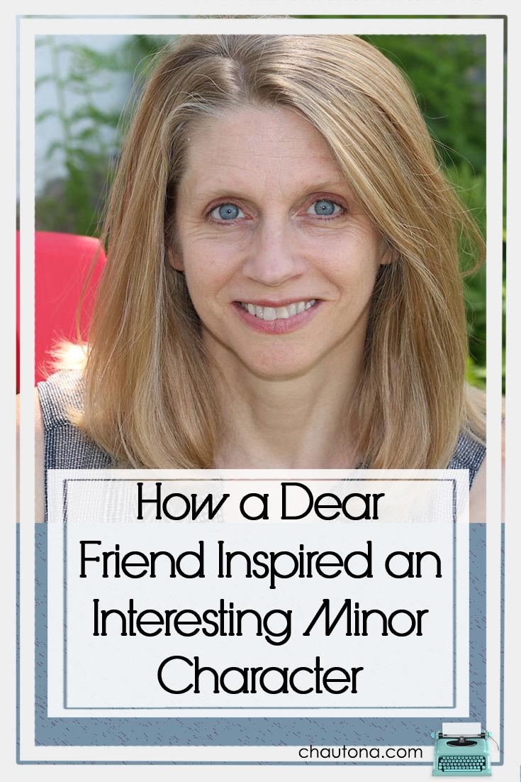 How a Dear Friend Inspired an Interesting Minor Character