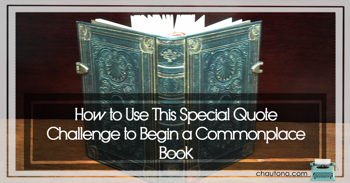 How to Use This Special Quote Challenge to Begin a Commonplace Book