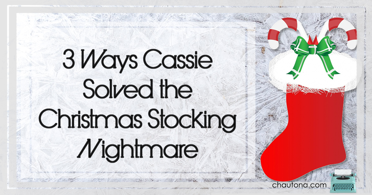 3 Ways Cassie Solved the Christmas Stocking Nightmare