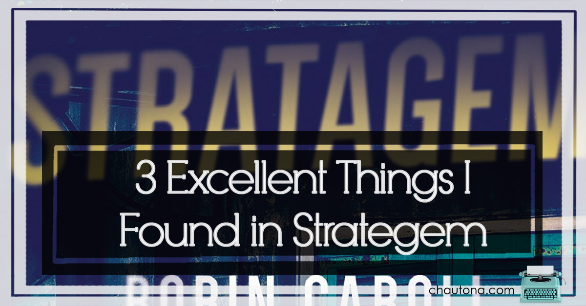 3 Excellent Things I found in Strategem