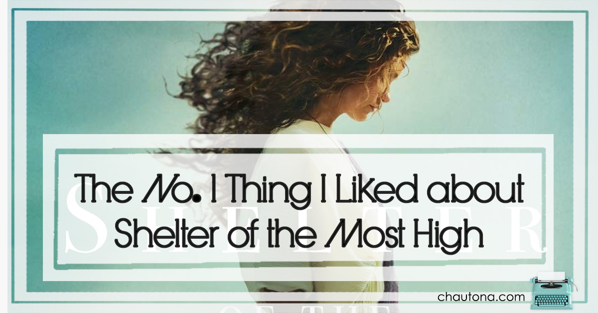 The No. 1 Thing I Like Best about Shelter of the Most High