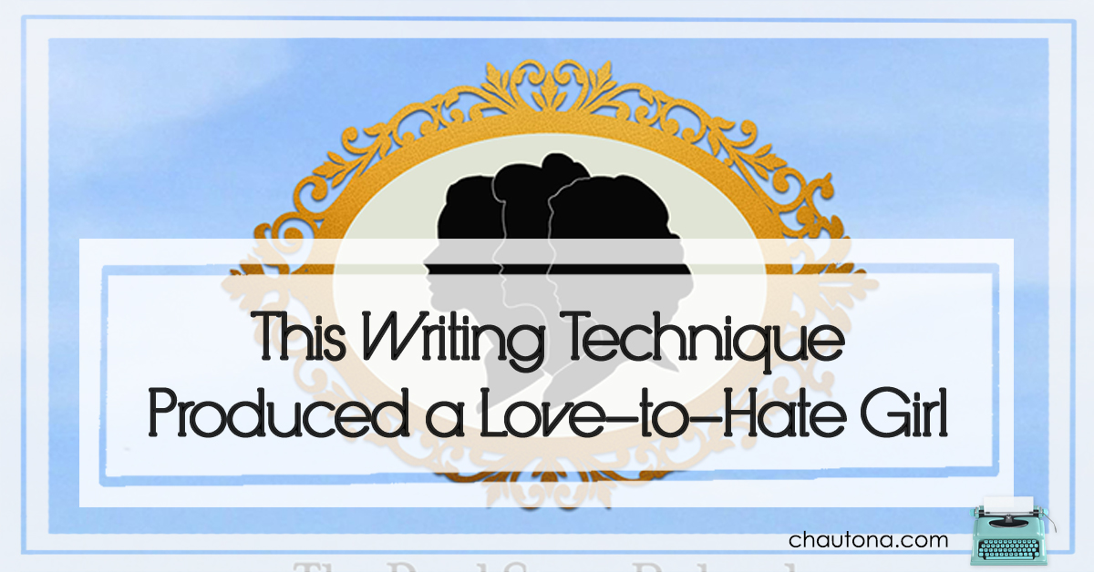 This Writing Technique Produced a Love-to-Hate Girl