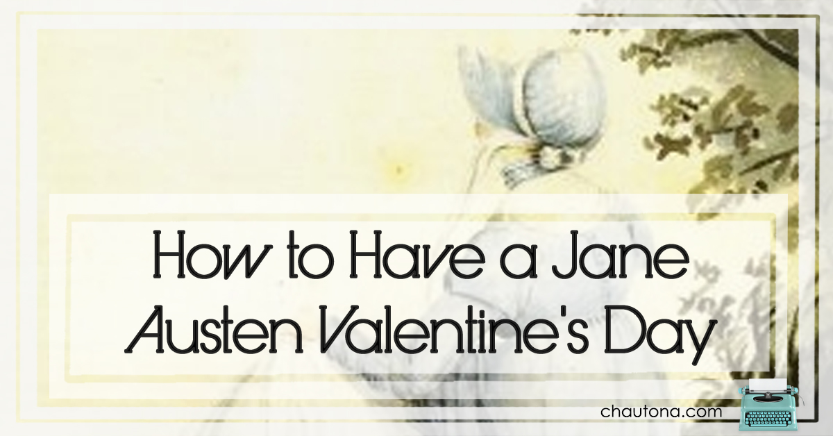 How to Have a Jane Austen Valentine's Day