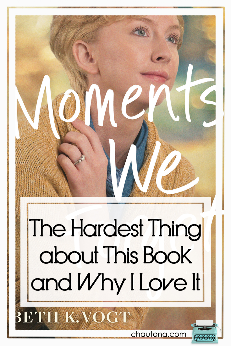 The Hardest Thing about This Book and Why I Love It- moments we forget