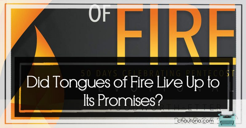 Did Tongues of Fire Live Up to Its Promise?