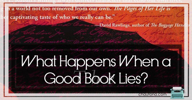 What Happens When a Good Book Lies?
