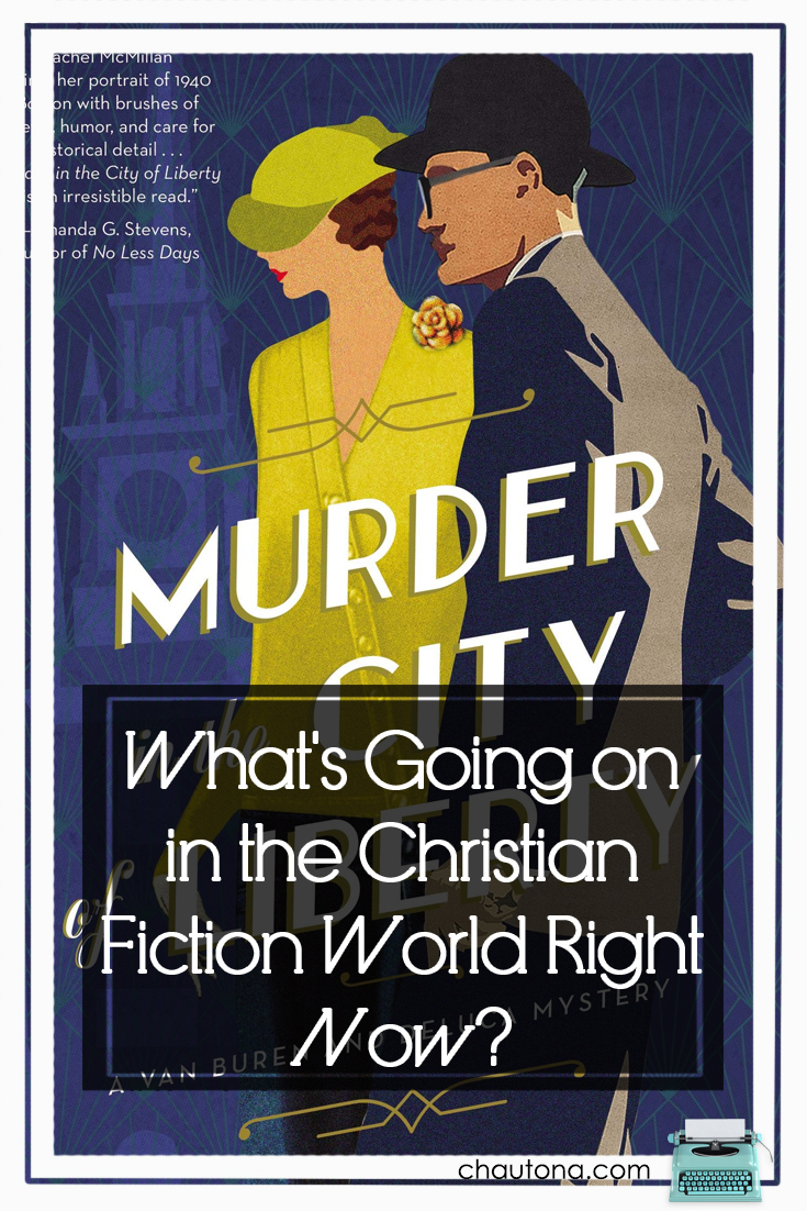 What's Going on In the Christian Fiction World Right Now?