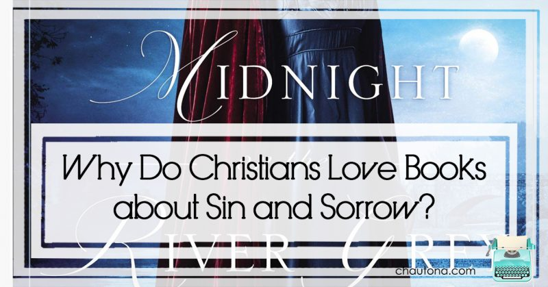 Why Do Christians Love Books about Sin and Sorrow?