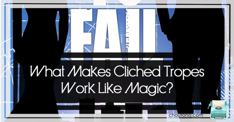 What Makes Cliched Tropes Work Like Magic?