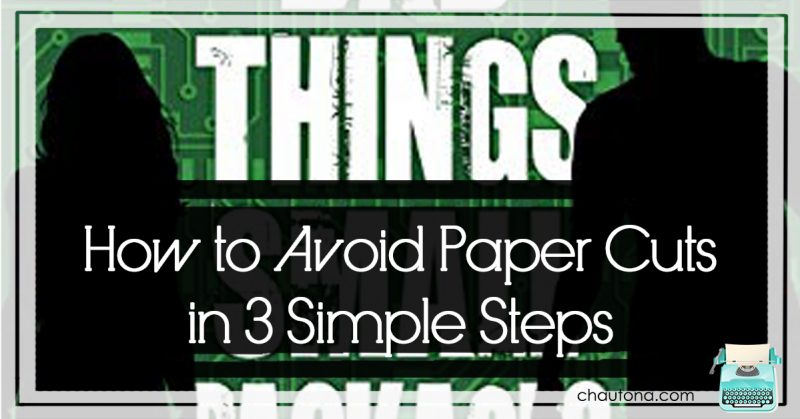 How to Avoid Paper Cuts in 3 Simple Steps