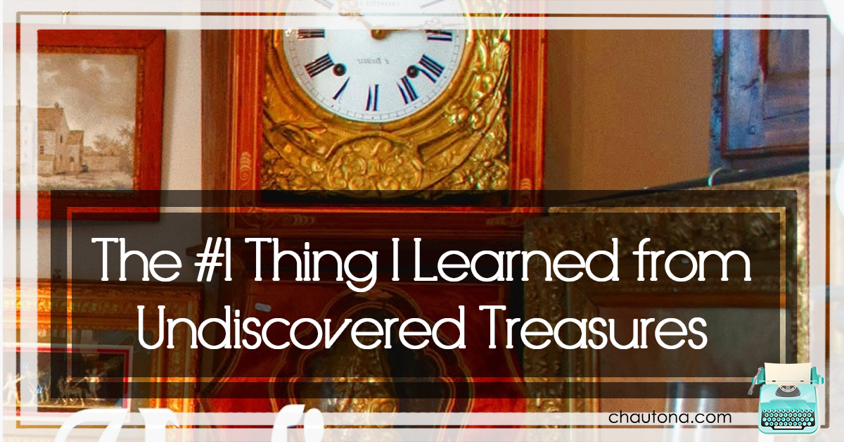 The #1 Thing I Learned from Undiscovered Treasures