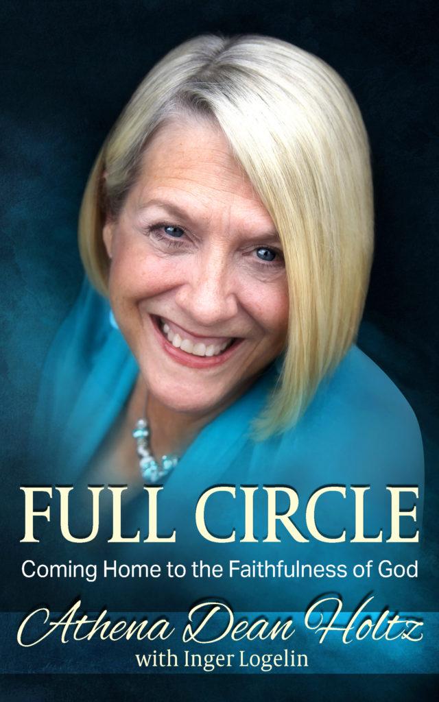 Full Circle by Athena Dean Holtz
