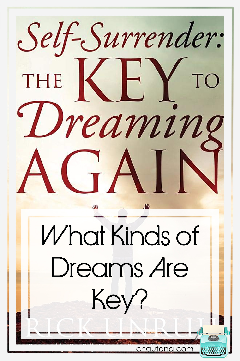 """Just what is """"The Key to Dreaming Again"""" and what kinds of dreams are key in the life of a Christian? Rick Unruh explores these in his new book! via @chautonahavig"""