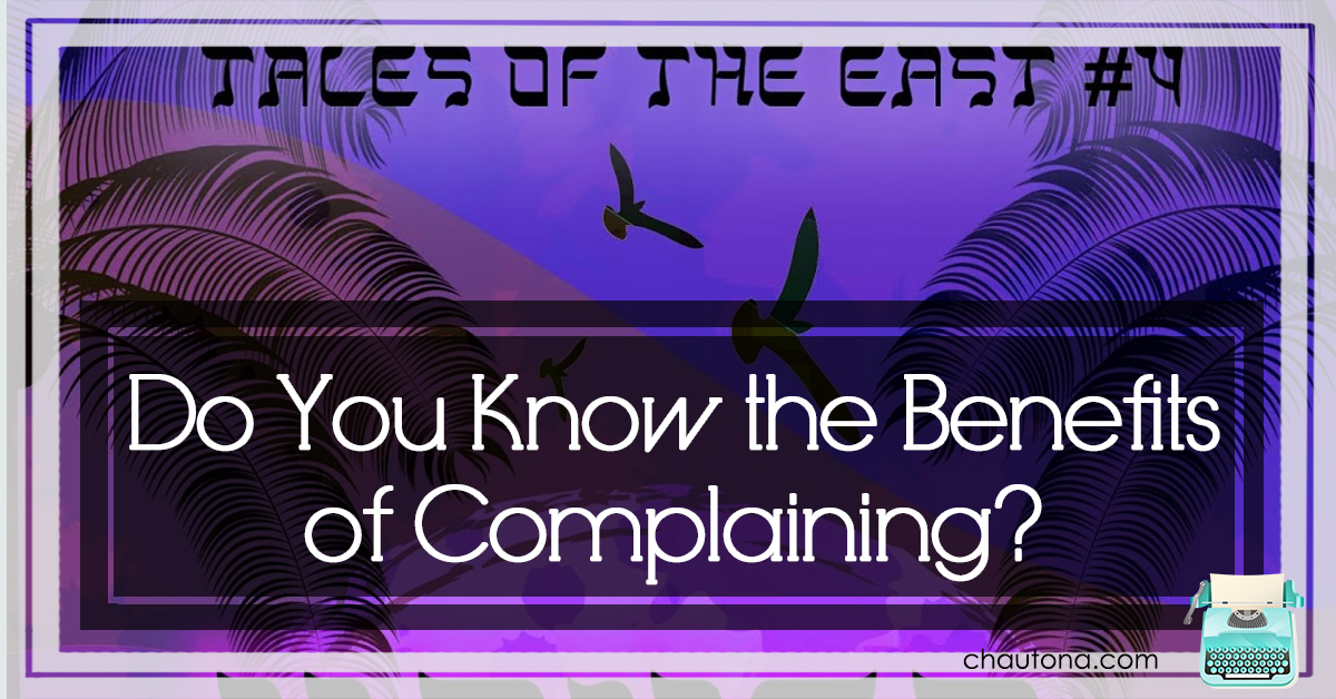 Do You Know the Benefits of Complaining?