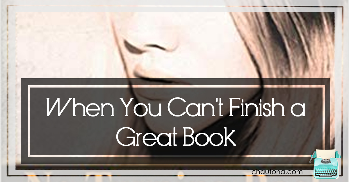 When You Can't Finish a Great Book
