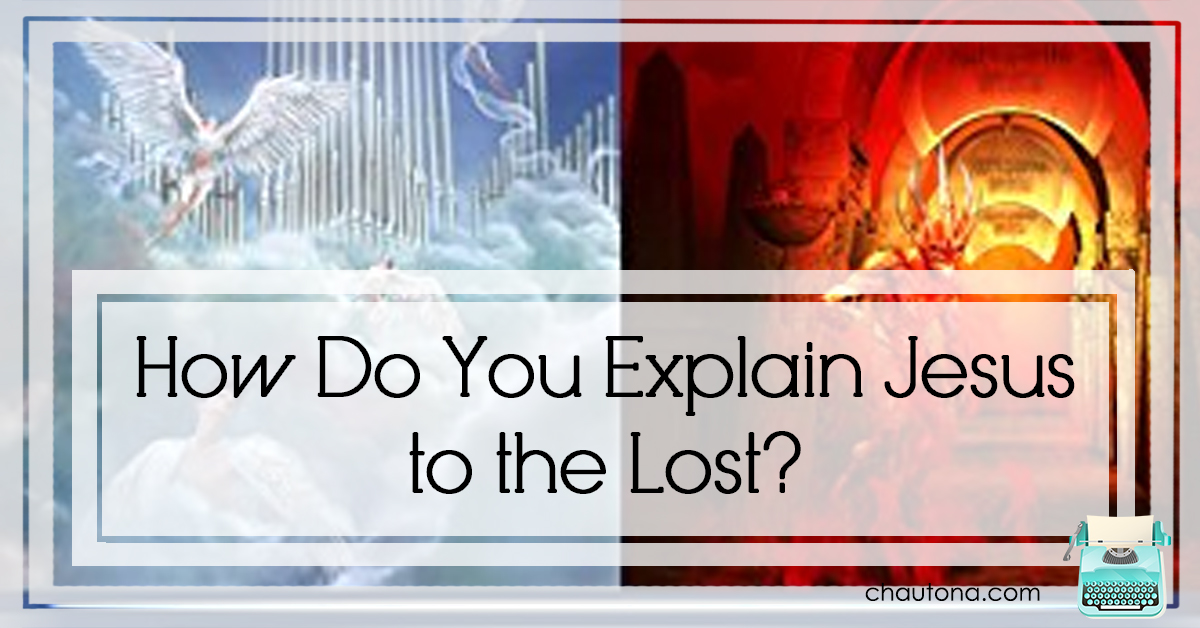 How Do You Explain Jesus to the Lost?