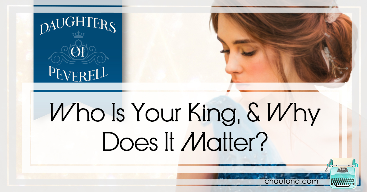 Who Is Your King, & Why Does It Matter?