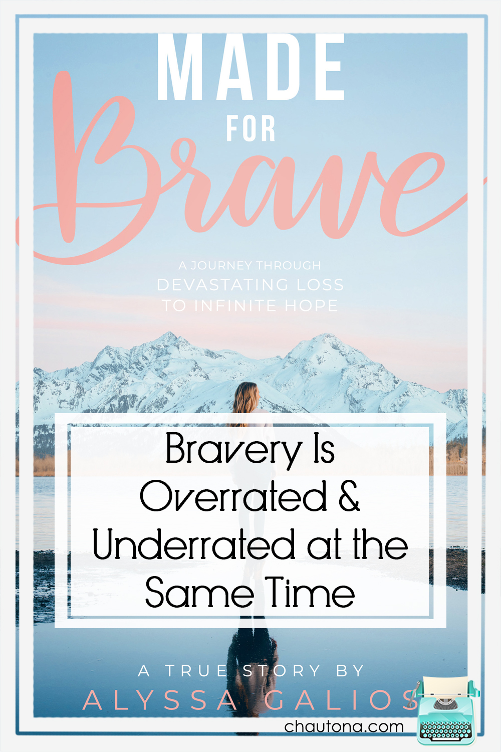 """If we're """"Made for Brave"""" then what does that mean for us specifically? For me? For you? Alyssa Galios shows what it meant for her, and what God did with it. via @chautonahavig"""