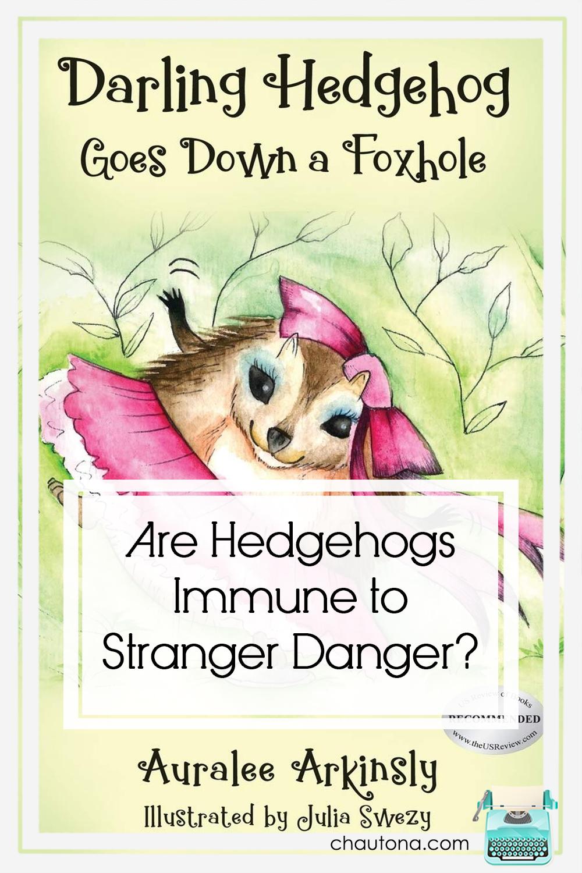 "Children in today's world know all about ""stranger danger,"" even hedgehog children like Darling Hedgehog. But does she learn her lesson in trusting strangers? via @chautonahavig"