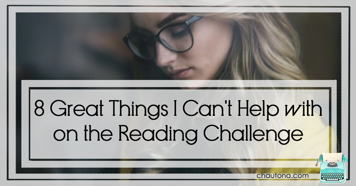 8 Great Things I Can't Help with on the Reading Challenge