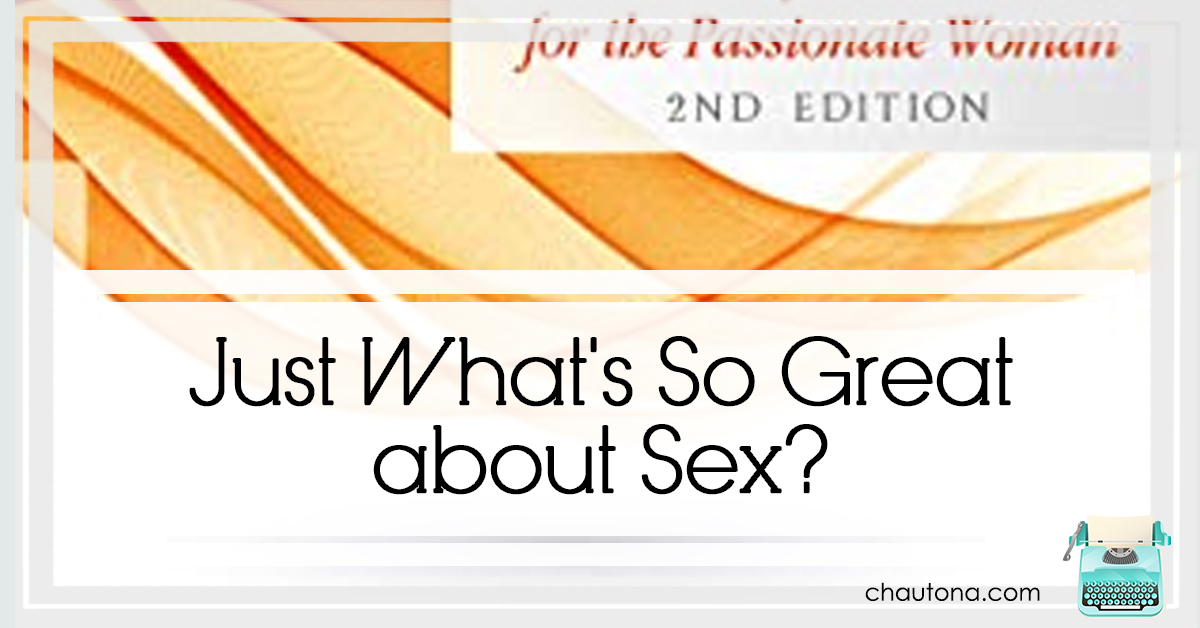 Just What's So Great about Sex?