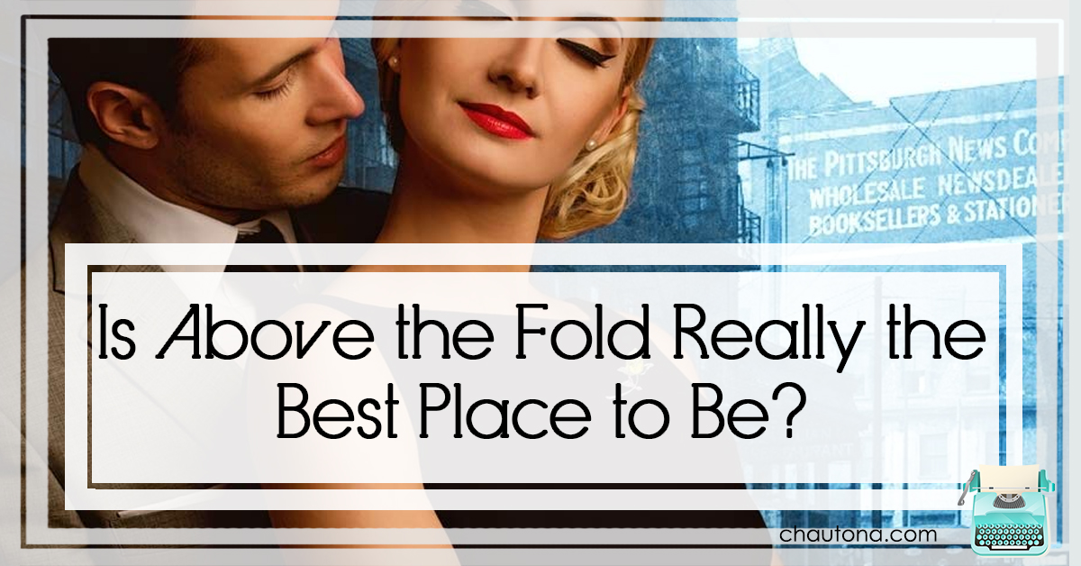 Is Above the Fold Really the Best Place to Be?