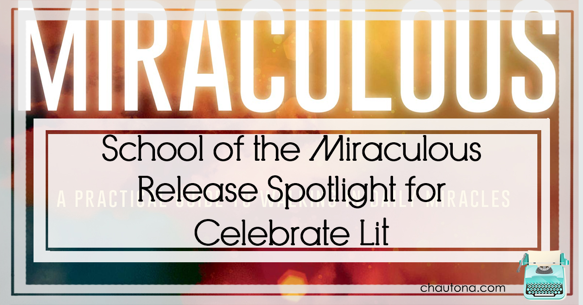 School of the Miraculous Release Spotlight for Celebrate Lit