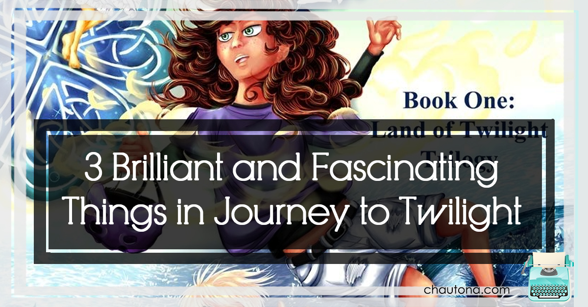 3 Brilliant and Fascinating Things in Journey to Twilight