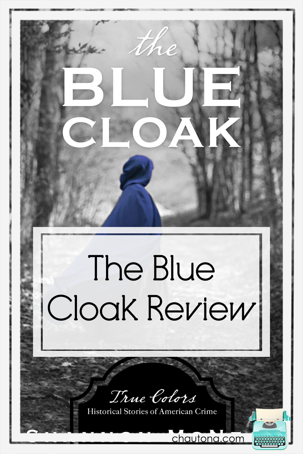 The Blue Cloak, book five in the True Colors series, has a grisly history. But what did I think about the frontier murderers? Well... via @chautonahavig