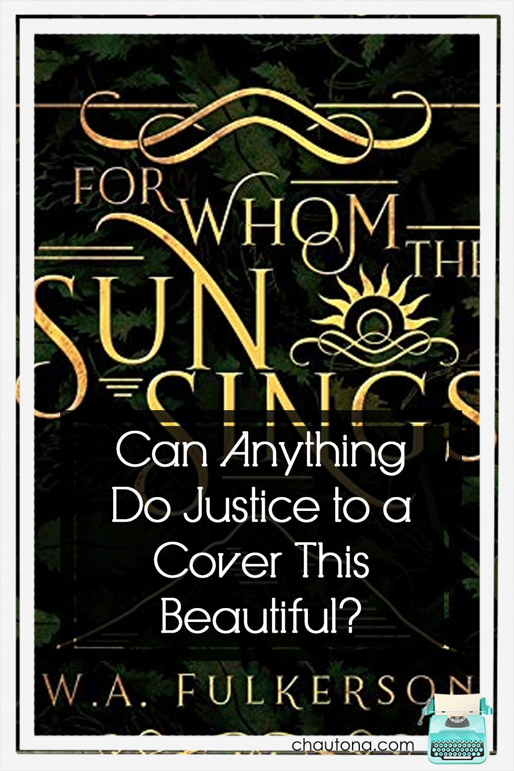 If the stunning cover of For Whom the Sun Sings doesn't grab you and hold you, the story will. A powerful story of truth and mankind's blindness to it. via @chautonahavig