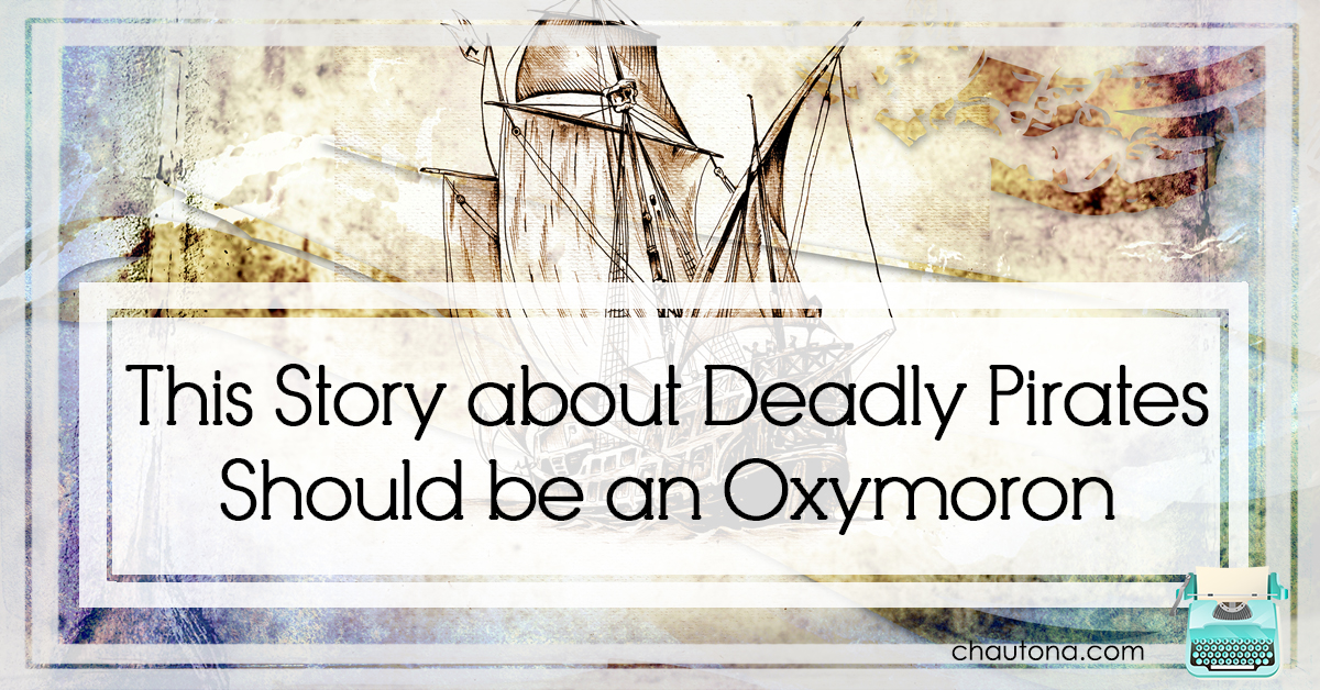 This Story about Deadly Pirates Should be an Oxymoron